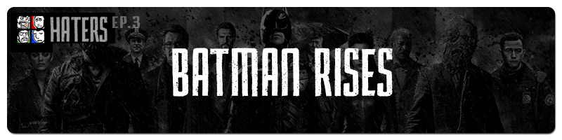 haters_batman_rises